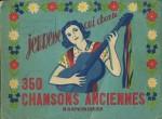 350 chansons anciennes (Paris, editions ouvrieres, 1962)