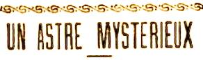un astre mysterieux